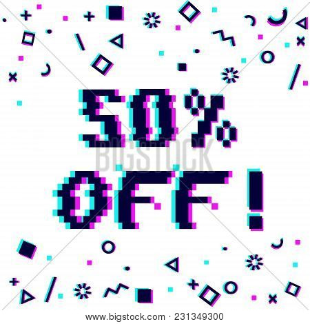 Vector 50 Percent Off Sale 8-bit Pixel Art Style Banner. Text With Glitch Effect And Geometric Decor