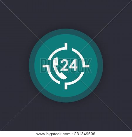 24 Hour Service Icon, Call Us Anytime Sign, Eps 10 File, Easy To Edit