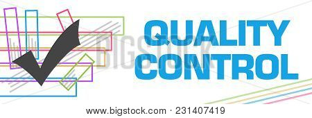 Quality Control Concept Image With Text And Related Symbol.