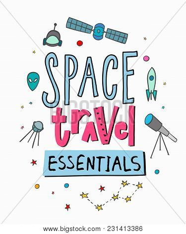 Space Travel Essentials Universe Love Romantic Space Travel Cosmos Astronomy Quote Lettering. Callig