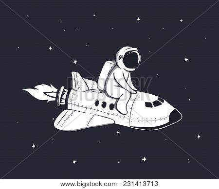 Cute Astronaut Flies On Space Shuttle In Outer Space.childish Vector Illustration.prints Design