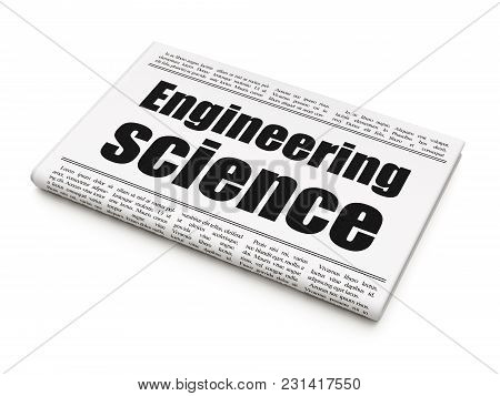 Science Concept: Newspaper Headline Engineering Science On White Background, 3d Rendering
