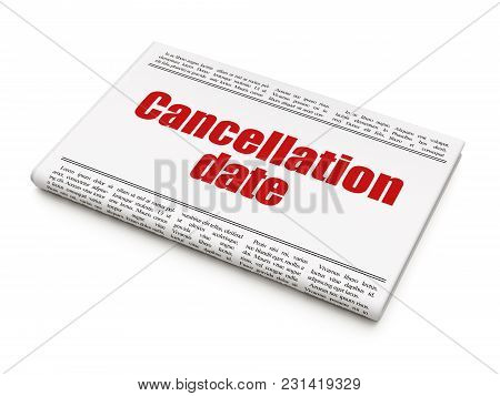 Law Concept: Newspaper Headline Cancellation Date On White Background, 3d Rendering