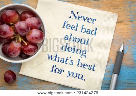 Never feel bad about doing what is best for you - handwriting on a napkin with a bowl of grapes