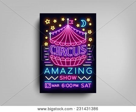 Circus Poster Design Template In Neon Style. Circus Neon Sign, Tent, Light Banner, Bright Brochure,