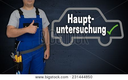 Hauptuntersuchung (in German General Inspection) Car And Craftsman With Thumbs Up.
