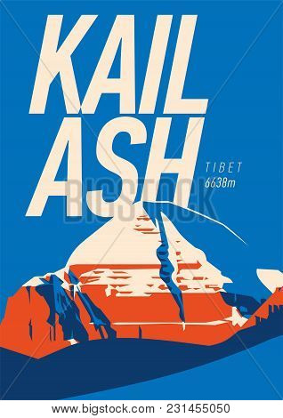 Mount Kailash In Himalayas, Tibet Outdoor Adventure Poster. Higest Mountain On Tibetan Plateau. Clim