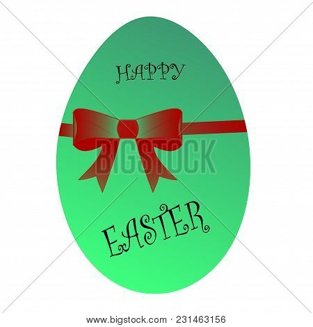 Green-blue Easter Egg With A Red Bow And The Words Happy Easter. No Background.