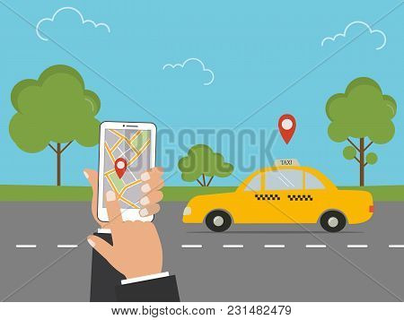 Taxi Service Concept. There Is A Yellow Taxi Cab, A Road, Hands With A Phone And Taxi Application In