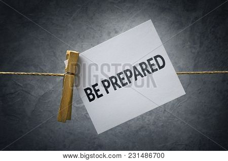 Be Prepared Clothespin Business Strategy And Motivational Concept