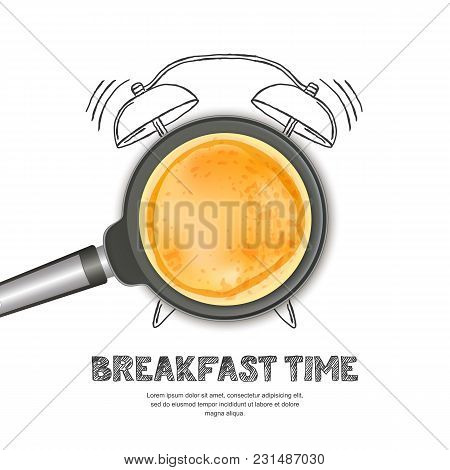 Vector Realistic Illustration Of Pan With Pancake And Hand Drawn Alarm Clock Isolated On White Backg