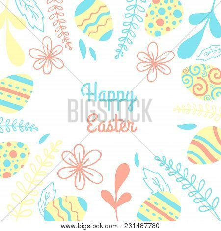 Easter Vector Card. Illustration Frame With Eggs And Flowers.