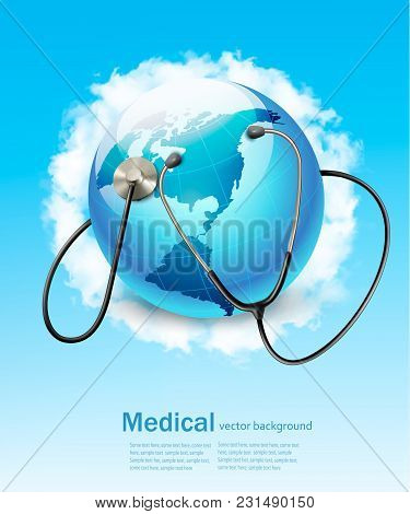 Stethoscope Against A Globe. Medical Background Vector