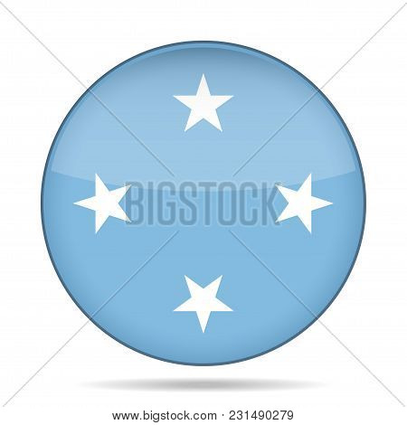 National Flag - Federated States Of Micronesia. Shiny Round Button With Shadow.