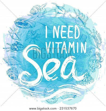 I Need Vitamin Sea White Text On Blue Abstract Background, Symbol Of The Sea Ocean Trendy Print Roun