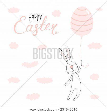 Hand Drawn Vector Illustration Of Cute Cartoon Bunny Flying On Egg Shaped Balloon, Happy Easter Lett