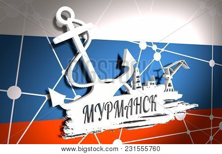 Anchor, Lighthouse, Ship And Crane Icons On Brush Stroke. Calligraphy Inscription. Murmansk City Nam