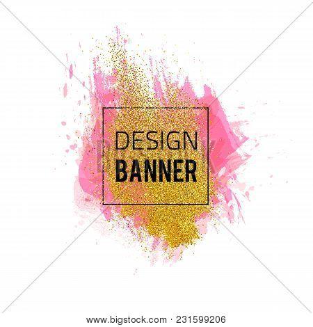 Vector Modern Background. Grunge Colorful Template. Pink Artistic Banner. Vector Handmade Frame. Gol