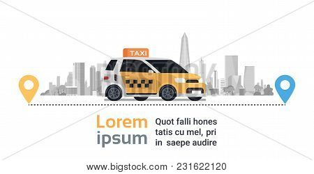 Taxi Service Order, Yellow Cab Car On Route With Gps Map Pointers Over Silhouette City Background Fl