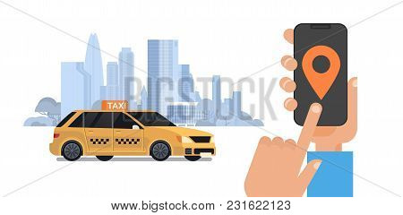 Taxi Service, Hand Holding Smart Phone Order Cab With Mobile App Over Silhouette City Background Fla
