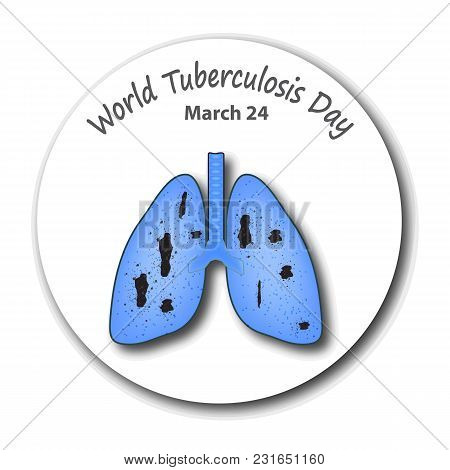 Tuberculosis. The Emblem Of World Tuberculosis Day. March 24. Medicines, Tablets, Capsules. The Stru