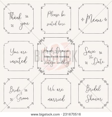 Hand drawn frame doodle. Vintage wedding frame vector design templates. Vintage frame vector clip art with wedding words. Wedding frame design vector images for card, menu, RSVP, invitation wording.