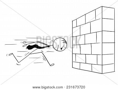 Cartoon Stick Man Drawing Conceptual Illustration Of Headstrong Businessman Running Against Brick Wa