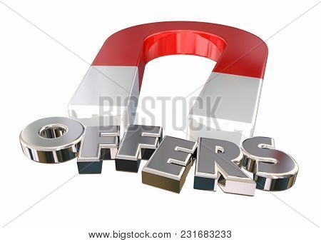 Offers Solicit Attract Opportunities Deals Magnet Letters 3d Illustration