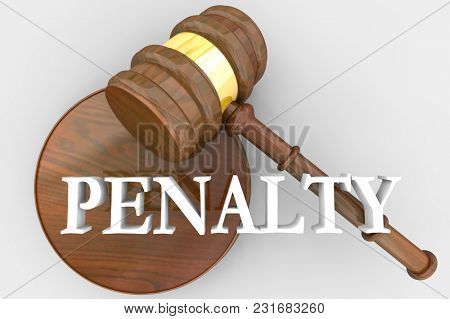 Penalty Judgment Gavel Decision Penalize Guilty Defendant 3d Illustration