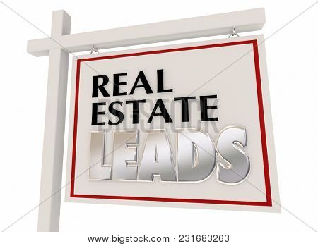Real Estate Leads New Business Customers Sign 3d Illustration