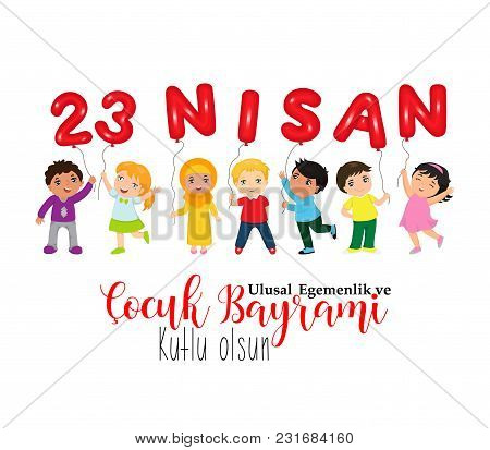 April 23, National Sovereignty And Children's Day. Turkish Text: April 23, National Sovereignty And