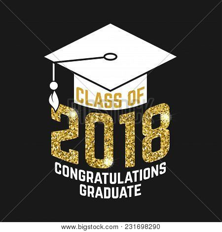 Vector Class Of 2018 Badge. Concept For Shirt, Print, Seal, Overlay Or Stamp, Greeting, Invitation C