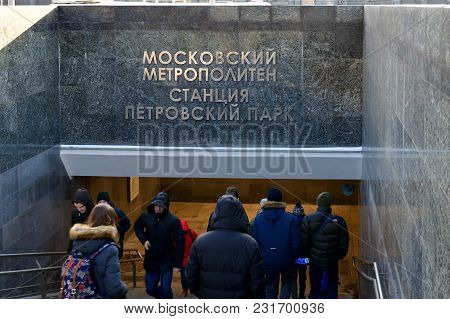 Moscow, Russia - March 17. 2018. Entrance To The Petrovsky Park Metro Station