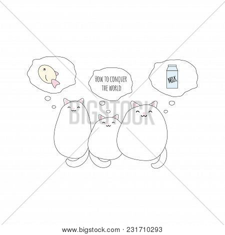 Vector Illustration With Three Cute Funny Kawaii Cats And Theirs Dreams.good  For Greeting Cards, Ba