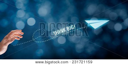 Think Big Business Motivational Concept. Coach Motivate To Big Goals And Success.
