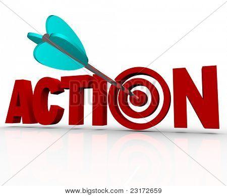 A palavra ação como uma ilustração 3D com uma flecha acertando um alvo bullseye na letra O, repres