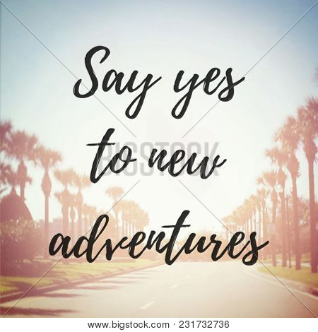 Quote - Say yes to new adventure