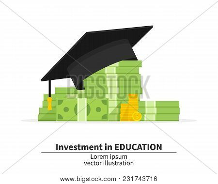 Graduation Cap On Pile Of Money And Coins. Oncept Of Education Costs. Spending Education Money Inves