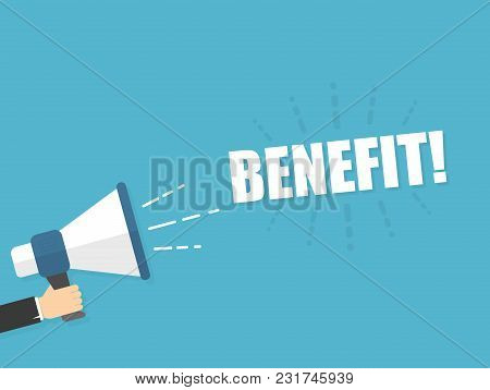 Male Hand Holding Megaphone With Benefit Speech Bubble. Loudspeaker. Banner For Business, Marketing
