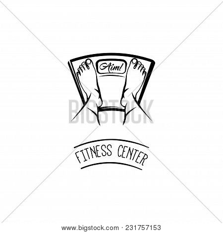 Feet On Weighing Scales. Fitness Center Logo Label Emblem. Vector Illustration Isolated On White Bac