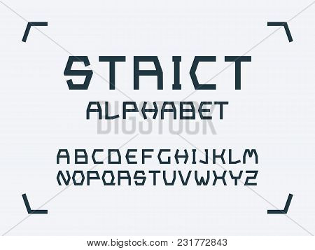 Strict Font. Vector Alphabet Letters. Typeface Design.