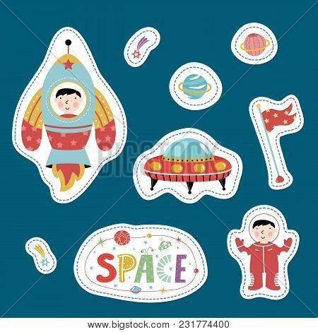 Space Cartoon Stickers. Flying Saucer, Rocket With Boy, Flag, Astronaut, Falling Star Or Comet, Satu