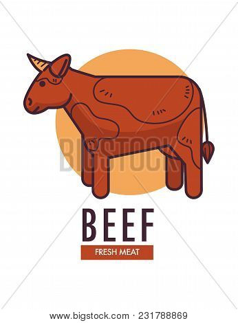 Beef Fresh Meat Promotional Emblem With Adult Cow That Has Sharp Horns. Domestic Cutlery Grown At Fa