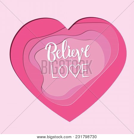 Hand Sketched Believe In Love Text With Paper Cut Pink Heart As Badge, Tag, Icon. Template For Card,