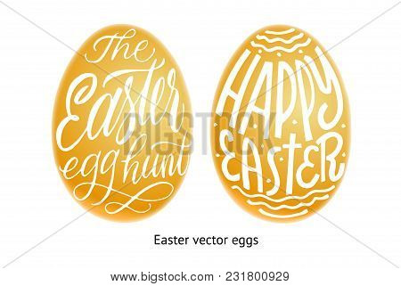 Set Of Golden Eggs. Happy Easter And Easter Hunt Lettering In Egg. Vector Isolated Handwritten Inscr