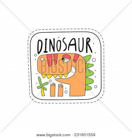 Cute Dinosaur Patch Badge, Childish Cartoon Animal Sticker Hand Drawn Vector Illustration Isolated O