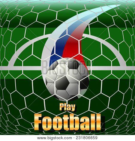 Play Football, Soccer Ball On The Field, Stadium. Vector Illustration
