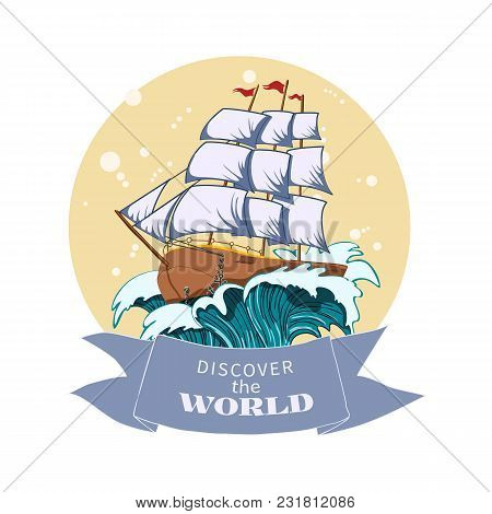 Ship Sailboat On Sea Wave In The Ocean Isolated On White Background.the Inscription On The Ribbon Di