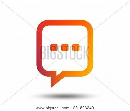 Chat Sign Icon. Speech Bubble With Three Dots Symbol. Communication Chat Bubble. Blurred Gradient De