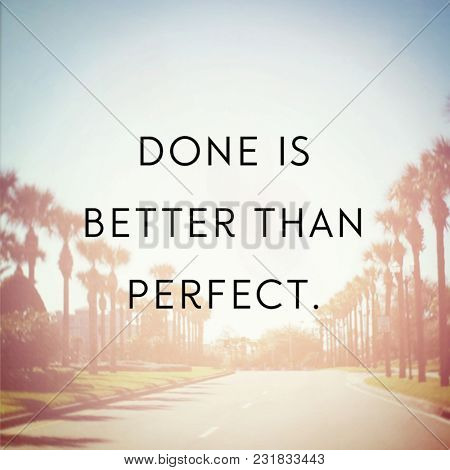Quote - Done is better than perfect